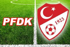 PFDK'nın Kulüplere ve Futbolculara Verdiği Cezalar