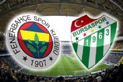 Fenerbahçe-Bursaspor Maçı İlk 11'leri