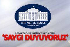 Beyaz Saray'dan PKK Operasyonuna İlk Tepki