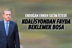 Erdoğan: Koalisyondan Fayda Beklemek Boşa