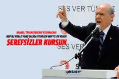 Bahçeli: Koalisyonu HDP'ye Oy Veren Şerefsizler Kursun