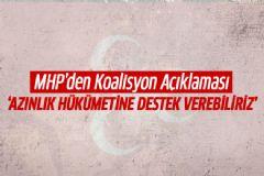 MHP: Azınlık Hükümetine Destek Verebiliriz