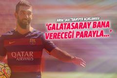 Arda'dan Galatasaray'a Transfer Açıklaması