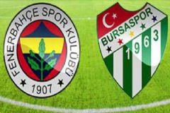 Fenerbahçe - Bursaspor Maçı İlk 11'leri