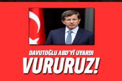 Davutoğlu: PYD'ye Verilen Silahlar PKK'nın Eline Geçerse Vururuz