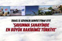 İsrail'den İtiraf: En Büyük Rakibimiz Türkiye