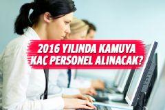 2016 Yılında Kamuya Kaç Personel Alınacak?