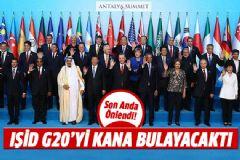IŞİD'in G20 Saldırısı Önlendi