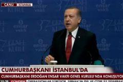Cumhurbaşkanı Erdoğan  Ensar Vakfı Genel Kurulu'nda Konuştu