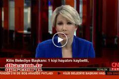 Kilis Belediye Başkanı'ndan Son Durum Açıklaması: 1 Ölü