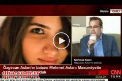 Özgecan Aslan'ın babası Mehmet Aslan CNN Türk'e Konuştu