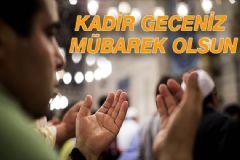 Kadir Gecesi Sözleri, Kısa Mesajları, Kandil Kutlama Mesajları...