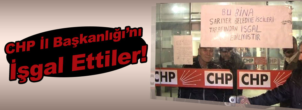 CHP İstanbul İl Başkanlığını İşgal Ettiler!