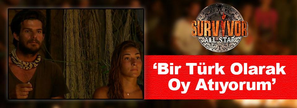 Survivor All Star Berna: 'Bir Türk Olarak Oy Atıyorum'