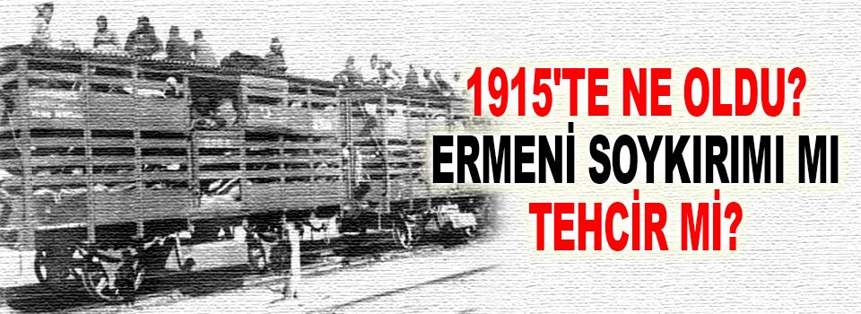 Ermeni Soykırımı Mı, Tehcir Mi?
