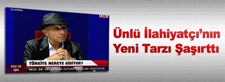 Yaşar Nuri Öztürk'ün Yeni Tarzı