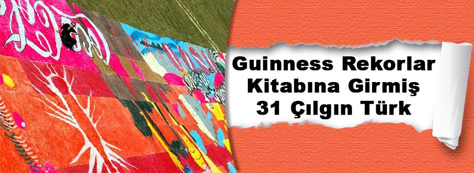 İlginç Rekorlarla Guinness Rekorlar Kitabına Giren 31 Türk