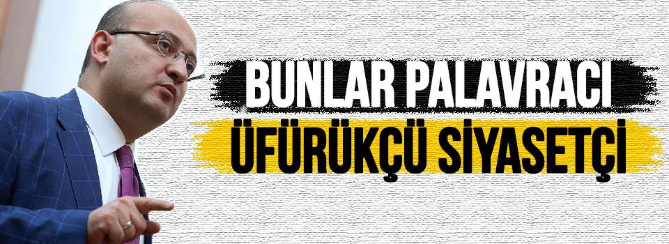 Akdoğan: Bunlar Palavracı, Üfürükçü Siyasetçi