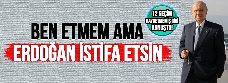 Devlet Bahçeli'den Erdoğan'a İstifa Çağrısı