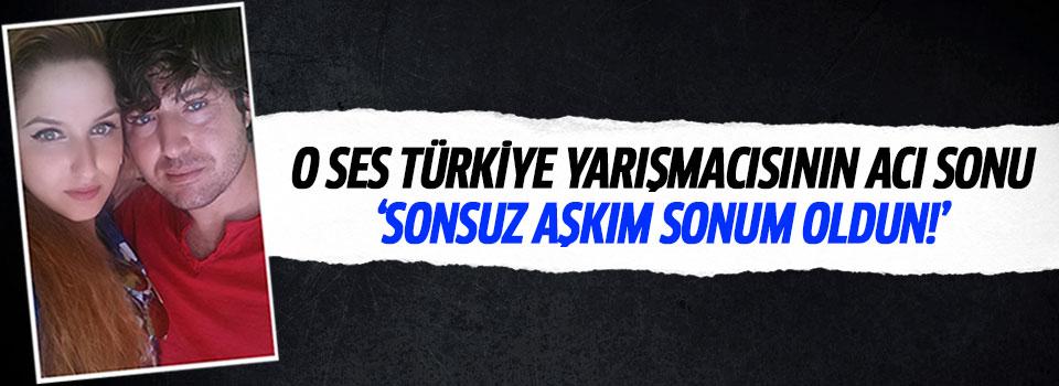 O Ses Türkiye Yarışmacısı Hayatını Kaybetti