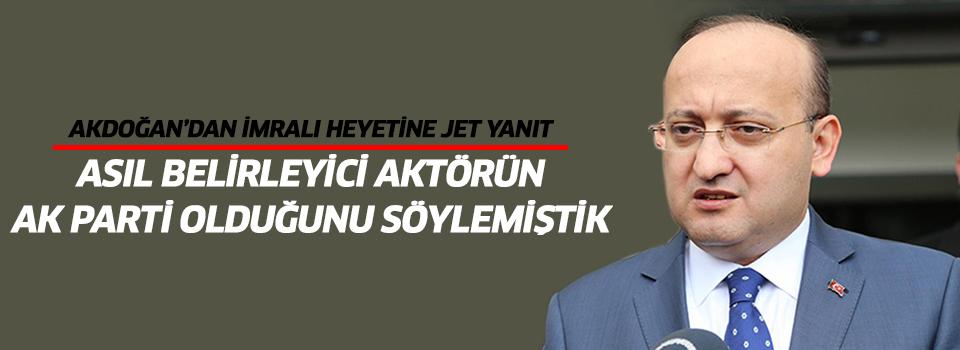 Akdoğan'dan İmralı Heyetine Jet Yanıt