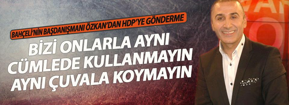 Bahçeli'nin Başdanışmanı Özkan'dan HDP'ye Gönderme