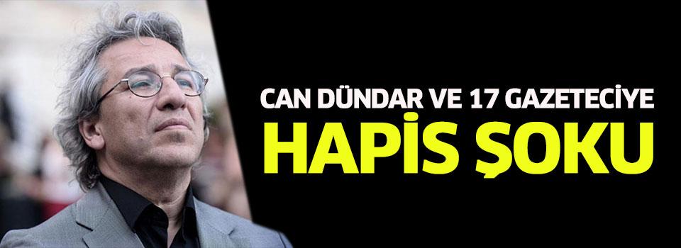 Can Dündar ve 17 Gazeteciye Hapis Şoku