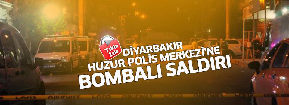 Diyarbakır Huzur Polis Merkezi'ne Bombalı Saldırı