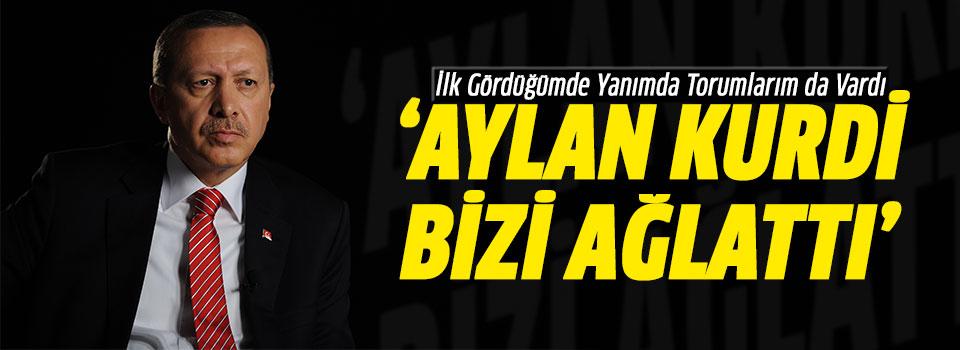 Erdoğan: 'Aylan Kurdi Bizi Ağlattı'