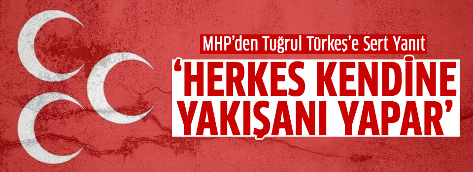 MHP'den Türkeş'e Yanıt: 'Herkes Kendine Yakışanı Yapıyor'