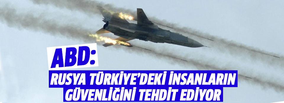 ABD'den Rusya'ya Türkiye Tepkisi