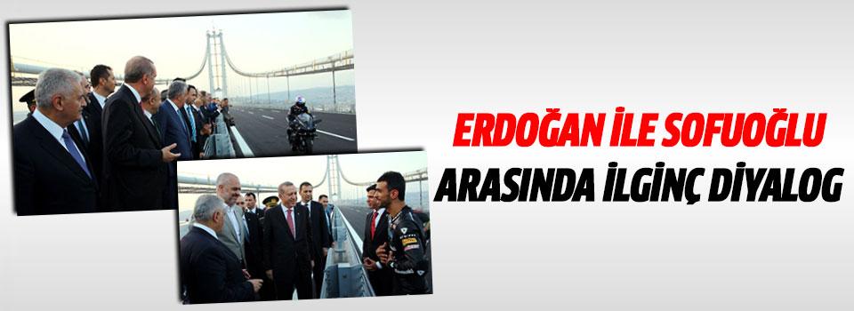 Erdoğan İle Sofuoğlu Arasında İlginç Diyalog