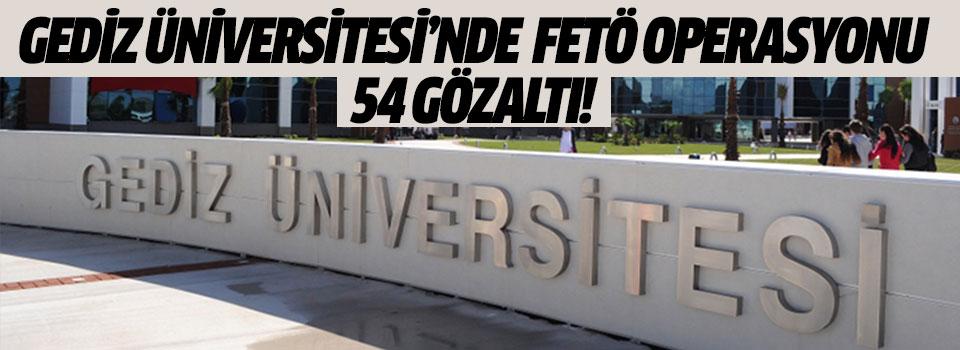 Gediz Üniversitesi'nde FETÖ Operasyonu