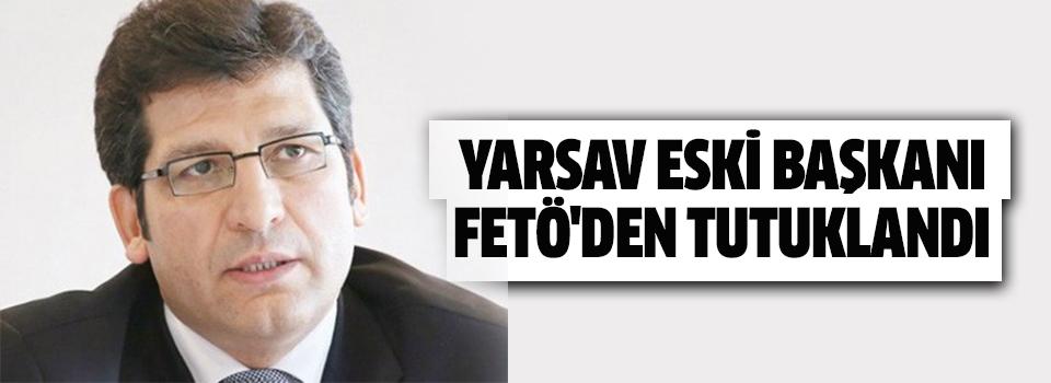 YARSAV Eski Başkanı FETÖ'den Tutuklandı