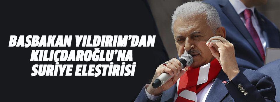 Başbakan Yıldırım'dan Kılıçdaroğlu'na Suriye Eleştirisi