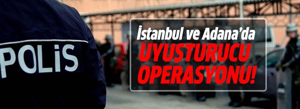 İstanbul ve Adana'ya Eş Zamanlı Uyuşturucu Operasyonu